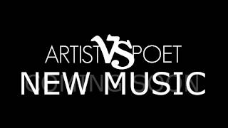 Artist Vs Poet (New Song Previews 2014)