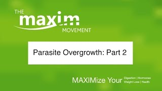 Parasite Overgrowth: Part 2