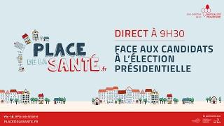 Place de la Santé : suivez en direct les interventions des candidat.e.s à l'élection présidentielle