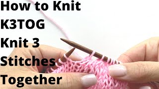 How to knit K3tog Knit 3 Stitches together Knit Kristin Omdahl's Knitting Stitch Library