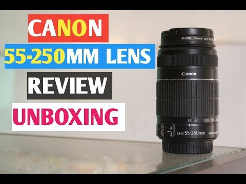 Download Canon Efs 55 250mm Stm Zoom Lens Full Review In