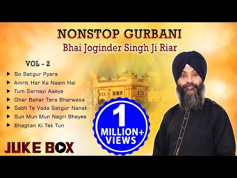 Non Stop Best Shabad Gurbani by Bhai Joginder Singh Ji Riar- Gurbani Kirtan | Jukebox Vol -02