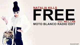 Natalia Kills - Free ft. will.i.am (Moto Blanco Radio Edit)