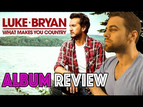 "Luke Bryan ""What Makes You Country"" Album REVIEW 
