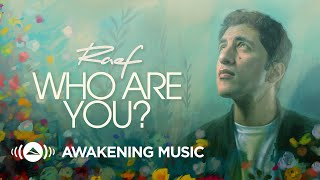Raef - Who Are You (Official Lyric Video)