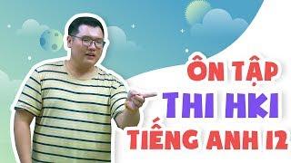 Ôn tập thi HK1 Tiếng Anh 12 | HOC247