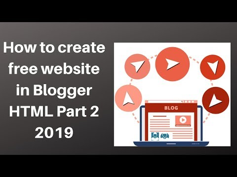 How to create free website in Blogger HTML Part 2 2019