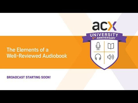 ACXU Presents: Elements of a Well-Reviewed Audiobook