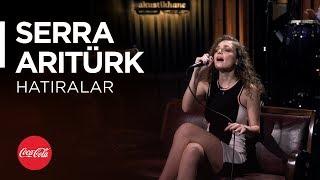 Serra Arıtürk @akustikhane / Hatıralar (Mirkelam Cover) / #TadınıÇıkar