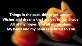 Lord I Offer You My Life - Don Moen (Lyrics)