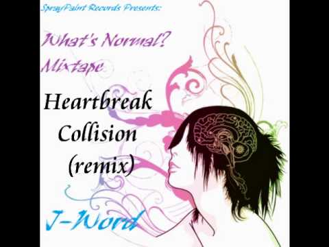 Heartbreak Collision (remix) by J-Word