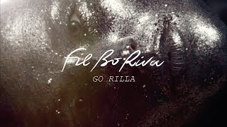 FIL BO RIVA   Go Rilla (Official Video)
