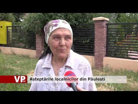 Așteptările localnicilor din Păulești