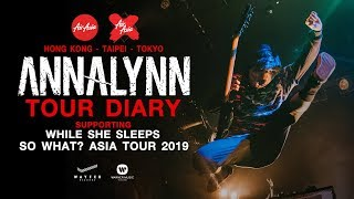 【Scoop】ANNALYNN TOUR DIARY supporting While She Sleeps, So What? Asia Tour 2019
