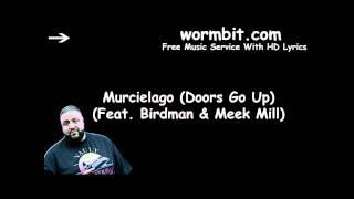 DJ Khaled - Murcielago (Doors Go Up) ft. Birdman & Meek Mill [OFFICIAL AUDIO]
