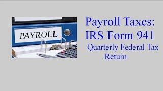 IRS Form 941 - Employers Quarterly Federal Tax Return