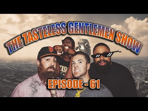 The Tasteless Gentlemen Show – Episode 61