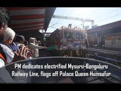 PM dedicates electrified Mysuru-Bengaluru Railway Line, flags off Palace Queen Humsafar Express