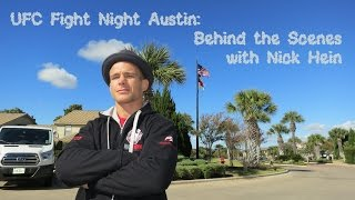 UFC Austin: Behind The Scenes With Nick Hein