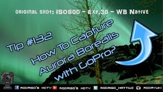 Tip #132 How To Capture Aurora Borealis with GoPro?