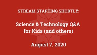 Science & Technology Q&A for Kids (and others) [Part 10]