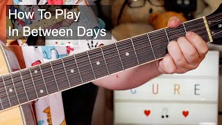 'In Between Days' The Cure Guitar Lesson