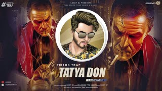 Tatya The Tiktok Don - LUCKY DJ - Tik Tok Trance - New Dailogues Trap 2019