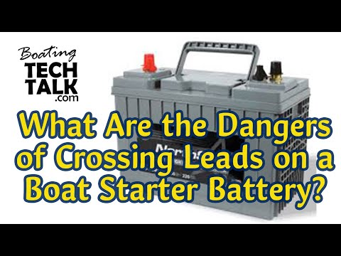 What Are the Dangers of Crossing Leads on a Boat Starter Battery?