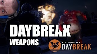 state of decay 2 daybreak weapons list - मुफ्त