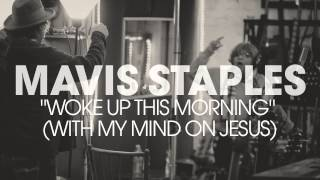 "Mavis Staples - ""Woke Up This Morning (With My Mind On Jesus)"" (Full Album Stream)"