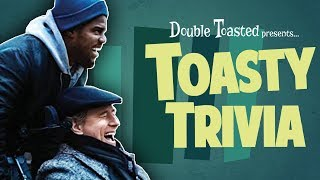 TOASTY TRIVIA EPISODE #6 - THE UPSIDE - Double Toasted