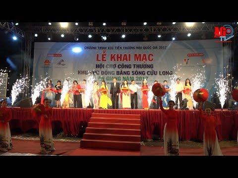 Khai mạc Hội chợ công thương khu vực ĐBSCL - An Giang 2017