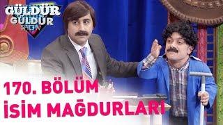 Güldür Güldür Show 170. Bölüm | İsim Mağdurları