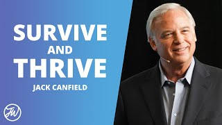 Be Resourceful: Survive And Thrive During Crisis | Jack Canfield