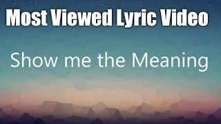 Show me the meaning - Backstreet Boys (Lyrics)