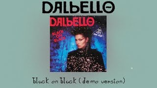 Dalbello - Black On Black (Demo Version)