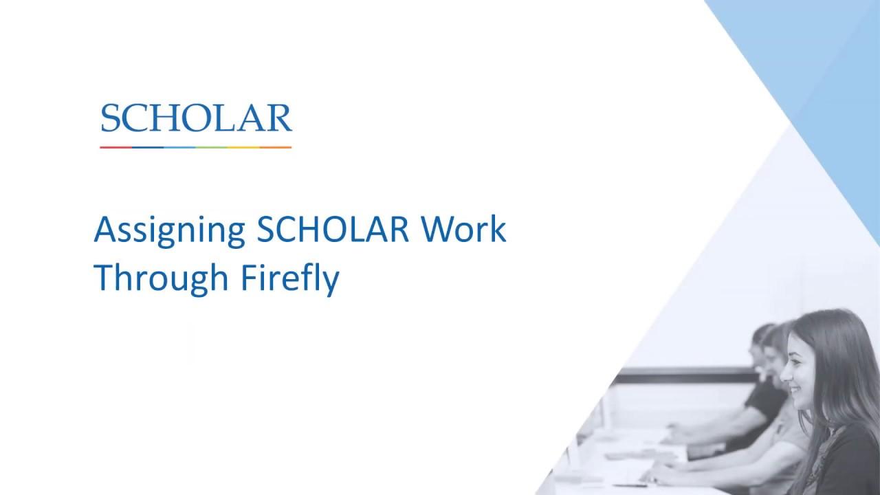 Assigning SCHOLAR Work Through Firefly