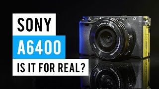 Sony A6400 - Watch Before You Buy