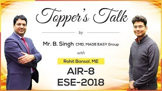 ESE/IES 2018 | Rohit Bansal (ME, AIR 8) – MADE EASY Student | Toppers Talk with Mr. B Singh