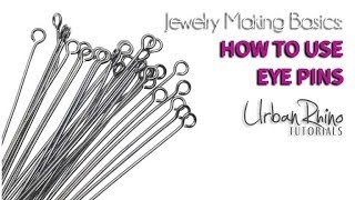 Jewelry Making Basics: How To Use An Eye Pin
