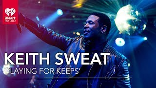 Gambar cover Keith Sweat Talks New Album 'Playing For Keeps' | iHeartRadio Album Release Party
