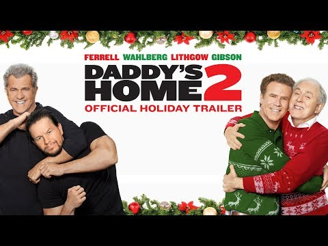 Daddy's Home 2 (Trailer 'Holiday')