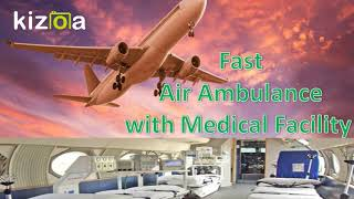 Pick Cheap and Fast Air Ambulance in Kolkata with ICU Facility
