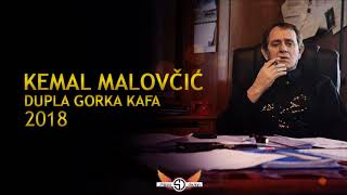 Kemal KM Malovcic - Dupla Gorka Kafa - (Audio 2018)