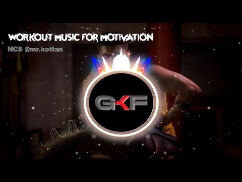 Workout Music for Motivation - Mr.kotian90 [NCS]  || Best of NCS || NCS Gym Workout Music Mix 🔥