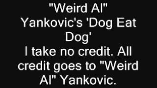 """""""Weird Al"""" Yankovic Dog Eat Dog"""