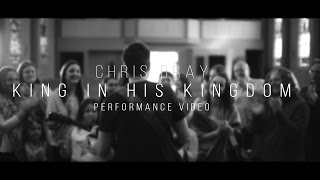 """King In His Kingdom"" Music Video"