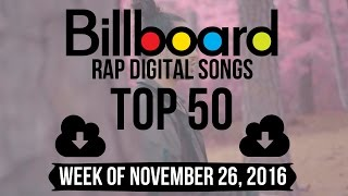Top 50 - Billboard Rap Digital Songs | Week of November 26, 2016