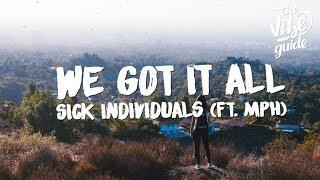 Sick Individuals - We Got It All (Lyrics) ft. MPH