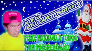Solo Carlitos Dj Yayo Feliz Navidad A Todos Mix Fiestero